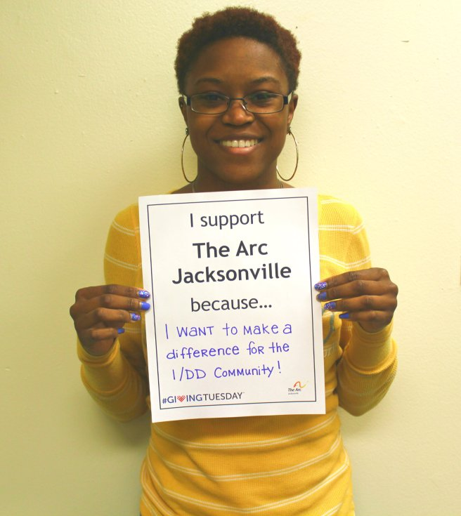 I support The Arc Jacksonville because I want to make a difference in the I/DD community.