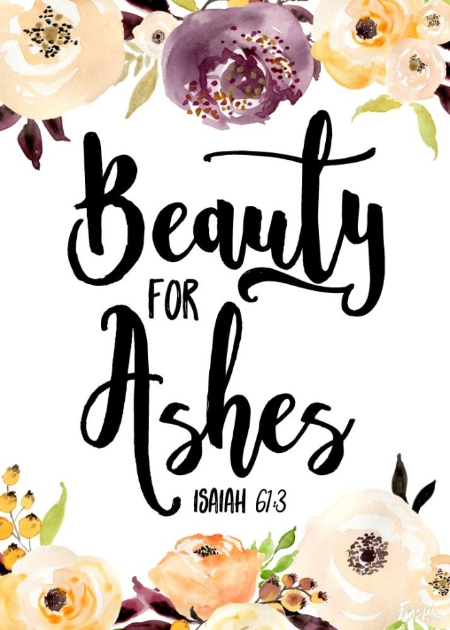 beauty-for-ashes-isaiah-613-scripture-says-that-g